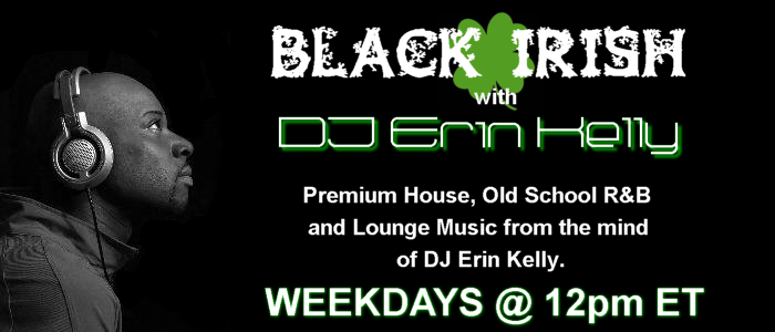 BLACK IRISH with DJ Erin Kelly - WEEKDAYS NOON