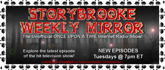 Storybrooke Weekly Mirror [Dark Swan] - Tuesdays on Papi Chulo RADIO