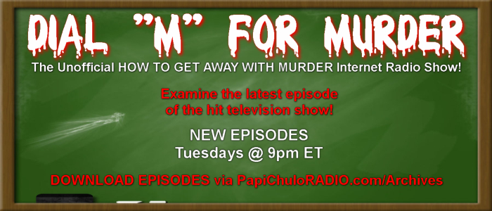 Dial 'M' For Murder - Tuesdays 9pm on Papi Chulo RADIO
