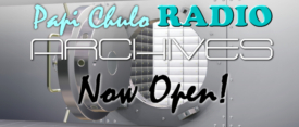 Papi Chulo RADIO Archives - Now Open!