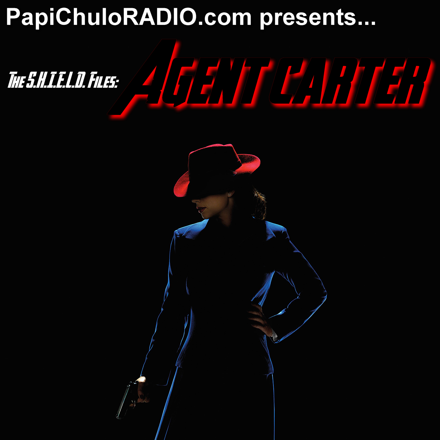 The S H I E L D  Files: AGENT CARTER – Papi Chulo RADIO